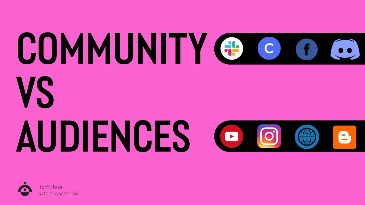 Community vs Audiences